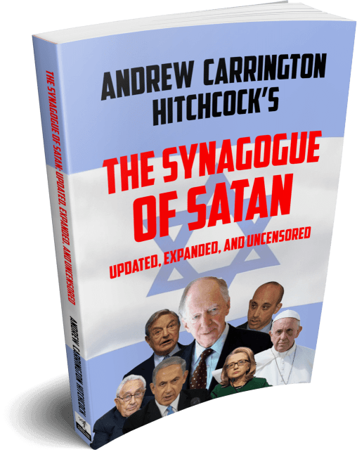The Synagogue of Satan: Updated, Expanded, and Uncensored